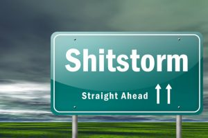 Shitstorm Straight Ahead